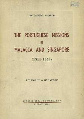 The Portuguese Missions in Malacca and Singapore (1511-1958).III